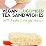 Vegan cucumber tea sandwiches with herbed cream cheese