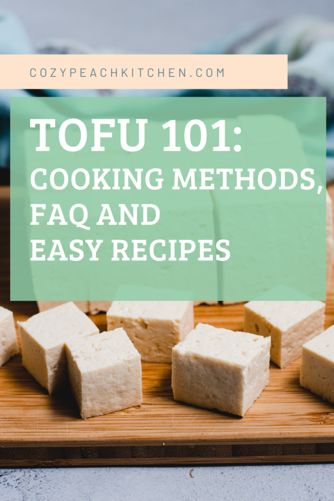 """Image of cubed tofu with overlay that says """"Tofu 101: Cooking Methods, FAQ and easy recipes"""" and website address"""