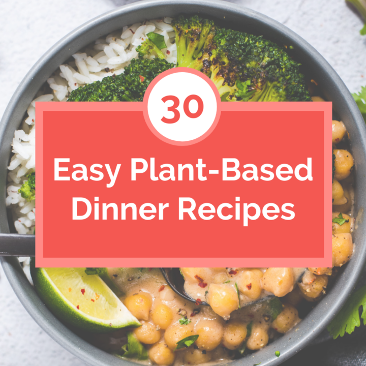 "Graphic with title ""30 Easy Plant Based Dinner Recipes"" written across a bowl of broccoli and chickpeas"